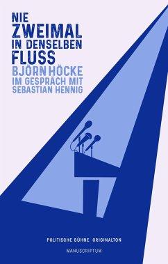 Nie zweimal in denselben Fluß - Hennig, Sebastian; Höcke, Björn