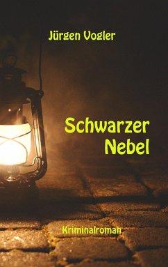 Schwarzer Nebel - Vogler, Jürgen