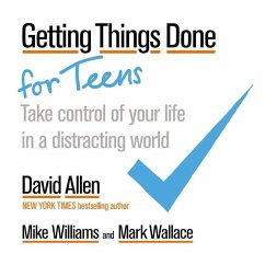 Getting Things Done for Teens - Allen, David; Williams, Mike; Wallace, Mark