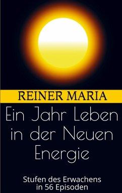 Ein Jahr Leben in der Neuen Energie