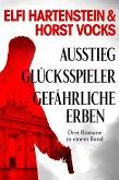 Ausstieg / Glücksspieler / Gefährliche Erben - Drei Romane in einem Band (eBook, ePUB)