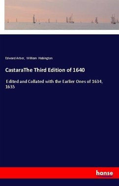 CastaraThe Third Edition of 1640 - Arber, Edward Habington, William