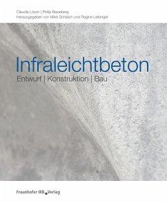 Infraleichtbeton. (eBook, PDF) - Lösch, Claudia; Rieseberg, Philip