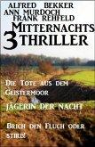 3 Mitternachts-Thriller: Die Tote aus dem Geistermoor / Jägerin der Nacht / Brich den Fluch oder stirb! (eBook, ePUB)