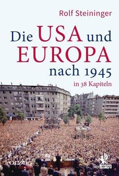 Die USA und Europa nach 1945 in 38 Kapiteln (eBook, ePUB) - Steininger, Rolf