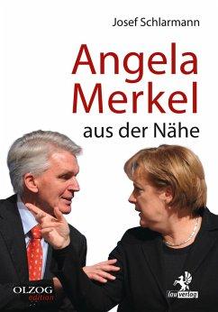 Angela Merkel aus der Nähe (eBook, ePUB) - Schlarmann, Josef