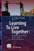 Learning To Live Together: Promoting Social Harmony (eBook, PDF)