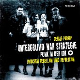 Untergrund war Strategie - Punk in der DDR: Zwischen Rebellion und Repression (eBook, PDF)