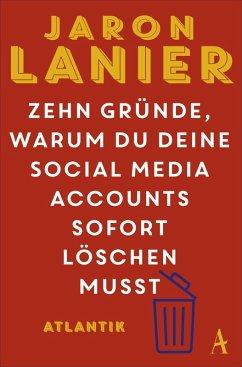 Zehn Gründe, warum du deine Social Media Accounts sofort löschen musst (eBook, ePUB) - Lanier, Jaron