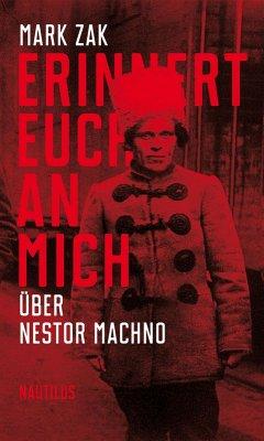 Erinnert euch an mich. Über Nestor Machno (eBoo...