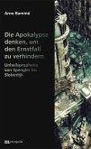 Die Apokalypse denken, um den Ernstfall zu verhindern (eBook, PDF)