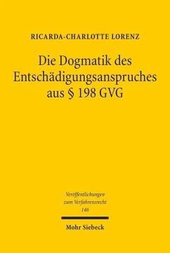 Die Dogmatik des Entschädigungsanspruches aus § 198 GVG (eBook, PDF) - Lorenz, Ricarda-Charlotte