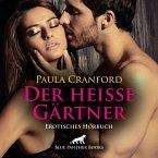 Der heiße Gärtner / Erotik Audio Story / Erotisches Hörbuch (MP3-Download)