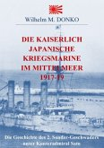 Die Kaiserlich Japanische Kriegsmarine im Mittelmeer 1917-19