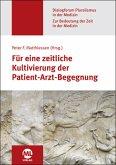 Für eine zeitliche Kultivierung der Patient-Arzt-Begegnung (Dialogforum Pluralismus in der Medizin)