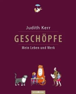 Geschöpfe. Mein Leben und Werk - Kerr, Judith