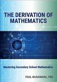 The Derivation of Mathematics (eBook, ePUB)