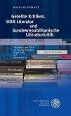 Geteilte Kritiken. DDR-Literatur und bundesrepublikanische Literaturkritik (eBook, PDF)