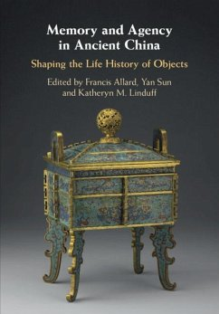 Memory and Agency in Ancient China: Shaping the Life History of Objects