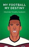 My Football My Destiny (eBook, ePUB)
