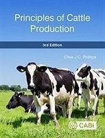 Principles of Cattle Production - Phillips, Clive (formerly Foundation Professor of Animal Welfare, Cu