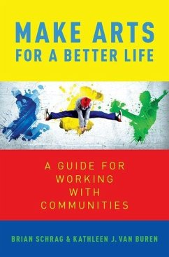 Make Arts for a Better Life: A Guide for Workin...