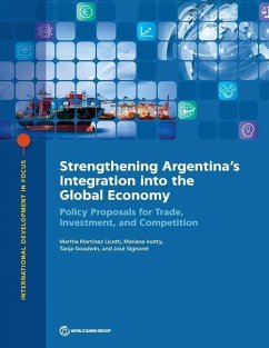 Strengthening Argentina's Integration Into the Global Economy: Policy Proposals for Trade, Investment, and Competition - World Bank; Licetti, Martha Martanez