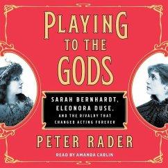 Playing to the Gods: Sarah Bernhardt, Eleonora ...