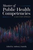 Master of Public Health Competencies: A Case Study Approach: A Case Study Approach