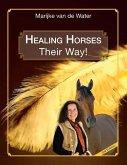 Healing Horses: Their Way!