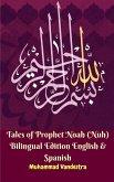 Tales of Prophet Noah (Nuh) Bilingual Edition English & Spanish
