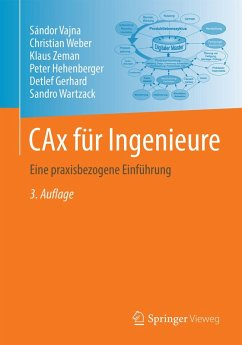 CAx für Ingenieure (eBook, PDF) - Vajna, Sándor; Weber, Christian; Zeman, Klaus; Hehenberger, Peter; Gerhard, Detlef; Wartzack, Sandro