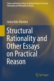 Structural Rationality and Other Essays on Practical Reason