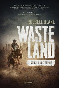 WASTELAND - Schuld und Sühne (eBook, ePUB) - Blake, Russell