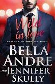 Wild In Love (The Maverick Billionaires 5) (eBook, ePUB)