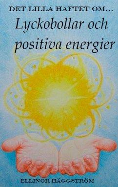 Det lilla häftet om lyckobollar och positiva energier (eBook, ePUB)