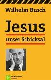Jesus unser Schicksal (eBook, ePUB)