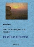 Von der Beliebigkeit zum Idealen - Die Korintherbriefe (eBook, ePUB)