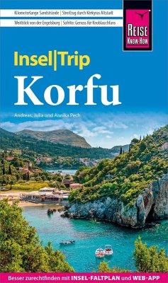 Reise Know-How InselTrip Korfu (eBook, ePUB) - Pech, Andreas; Pech, Annika; Pech, Julia