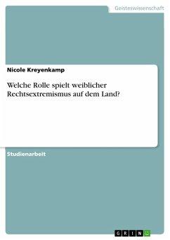 Welche Rolle spielt weiblicher Rechtsextremismus auf dem Land? (eBook, PDF)