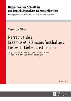 Narrative des Erasmus-Auslandsaufenthaltes: Freizeit, Liebe, Institution (eBook, ePUB) - Silva, Vasco Da