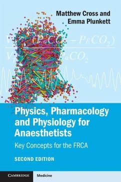 Physics, Pharmacology and Physiology for Anaesthetists (eBook, ePUB) - Cross, Matthew E.
