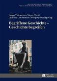 Begriffene Geschichte - Geschichte begreifen (eBook, ePUB)