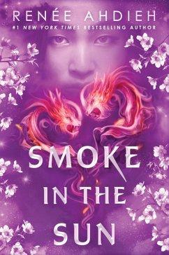 Smoke in the Sun (eBook, ePUB) - Ahdieh, Renée