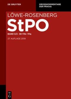 Löwe/Rosenberg. Die Strafprozeßordnung und das Gerichtsverfassungsgesetz Band 3/2. §§ 111b-111q