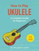 How to Play Ukulele (eBook, ePUB)