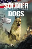 Soldier Dogs #1: Air Raid Search and Rescue (eBook, ePUB)