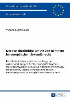 Der sozialrechtliche Schutz von Rentnern im europaeischen Sekundaerrecht