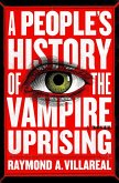 A People's History of the Vampire Uprising (eBook, ePUB)