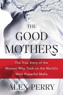 The Good Mothers (eBook, ePUB) - Perry, Alex